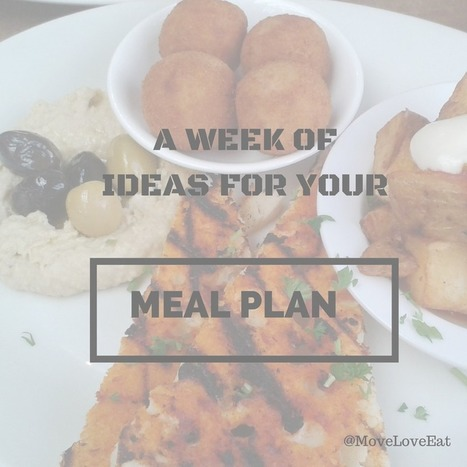 Weekly Meal Plan Ideas - Move Love Eat | Making the Right Choices | Scoop.it