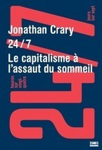 24/7 - Jonathan CRARY - Éditions La Découverte | Tout ce qui serait dommage de ne pas publier... | Scoop.it
