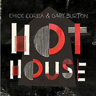 BBC - Music - Review of Chick Corea & Gary Burton - Hot House | Jazz from WNMC | Scoop.it