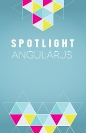 Spotlight: AngularJS | Development on Various Platforms | Scoop.it