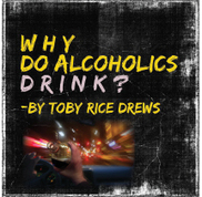 Why Do Alcoholics Drink? | Teenage Whisperer Weekly | Scoop.it