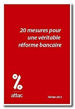 Les 20 propositions d'Attac pour une véritable réforme bancaire | Attac France | oAnth's day by day interests - via its scoop.it contacts | Scoop.it