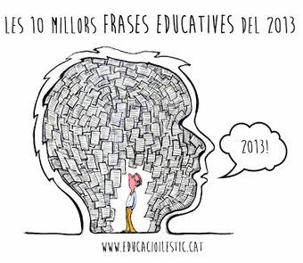 Les 10 millors frases educatives del 2013 | Posts d'Educació i les TIC | Scoop.it