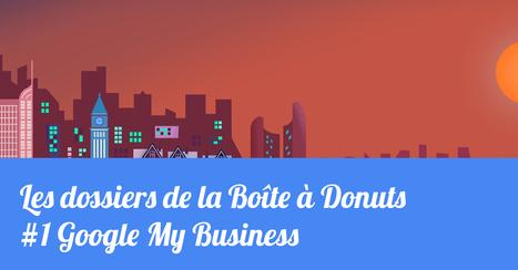 Le guide complet de Google My Business   Le numérique vue par un Doughnut   Scoop.it