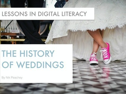 The History of Weddings - Lessons in digital literacy | Nik Peachey | Scoop.it