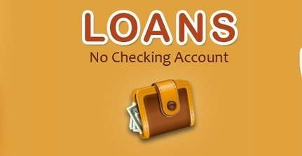 How To Obtain Loans No Checking Account? (nboster) on about.me | No Checking Account loans | Scoop.it