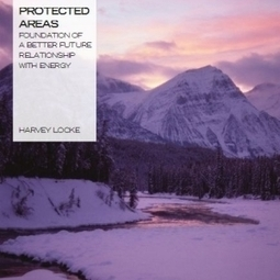 Protected Areas: Foundation of a Better Future Relationship with Energy | Energy, water, oil | Scoop.it