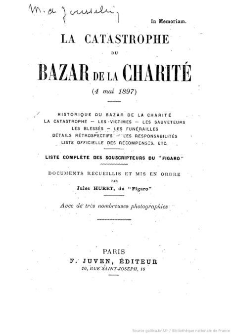 La catastrophe du Bazar de la charité (4 mai 1897) : historique du Bazar de la charité, la catastrophe... / documents recueillis et mis en ordre par Jules Huret,... | Nos Racines | Scoop.it
