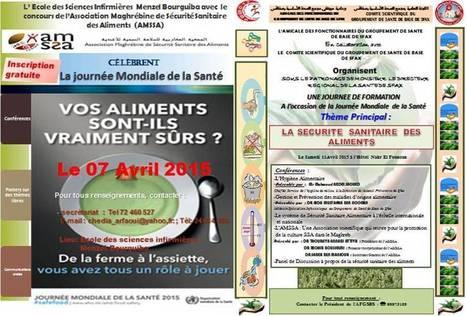L'AMSSA fête la journée mondiale de la Santé (7 avril) consacrée à la Sécurité Sanitaire des Aliments | Institut Pasteur de Tunis-معهد باستور تونس | Scoop.it