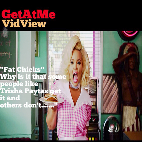 "GetAtMe VidView Trisha Paytas ""FAT CHICKS"" Now this is how an indie is supposed to do a video....#TWU 