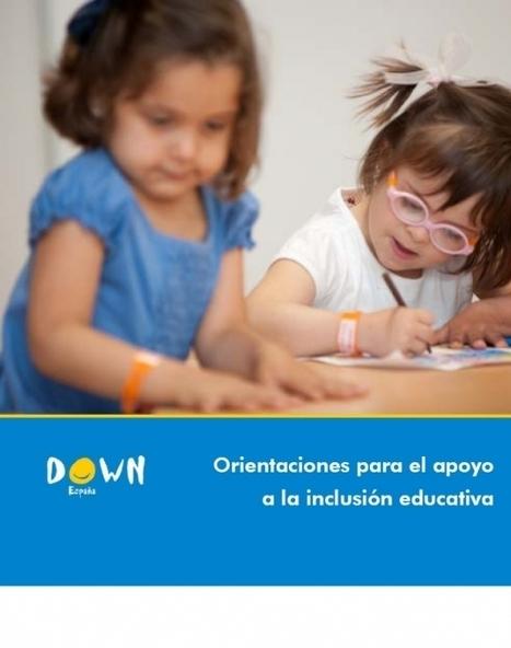 Down España - Orientaciones para el apoyo a la inclusión educativa | #TuitOrienta | Scoop.it