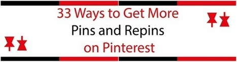 33 Ways to Get More Pins and Repins on Pinterest - Business 2 Community | Pinterest | Scoop.it