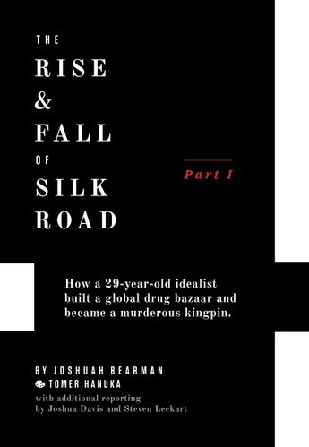 The Untold Story of Silk Road | WIRED | Gentlemachines | Scoop.it