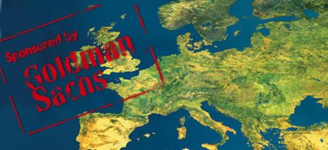 La participación de Goldman Sachs en la política de la UE: Todo por Dinero | La R-Evolución de ARMAK | Scoop.it
