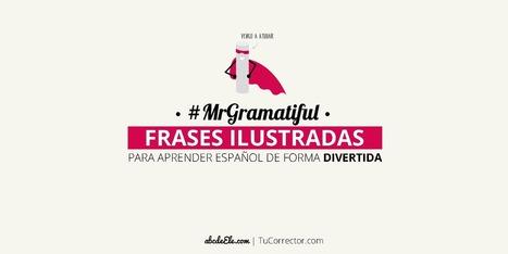 � Frases ilustradas: MrGramatiful | abcedeEle | Español para los más pequeños | Scoop.it