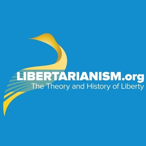 Libertarianism.org | Web 2.0 et société | Scoop.it
