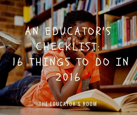An Educator's Checklist: 16 Things To Do in 2016 - The Educator's Room | The Scoop on the CCSS for 6-12 Teachers | Scoop.it