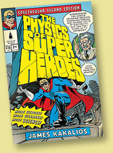 James Kakalios - The Physics of Superheroes - Intro   Physics is at school   Scoop.it