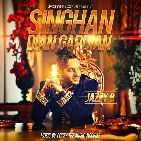Singhan Diyan Gadiyan Lyrics - Jazzy B   Hindi Song Lyrics   Scoop.it