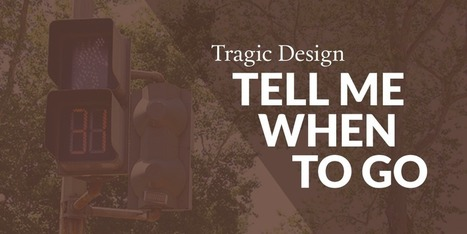 Tragic Design - Tell me when to go (Traffic Signal UX) | UXploration | Scoop.it