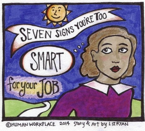 Seven Signs You're Too Smart For Your Job | Fill life with Passion | Scoop.it