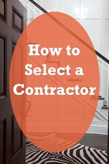 How to Select a Contractor | Renovat'd Blog | Texas Coast Real Estate | Scoop.it