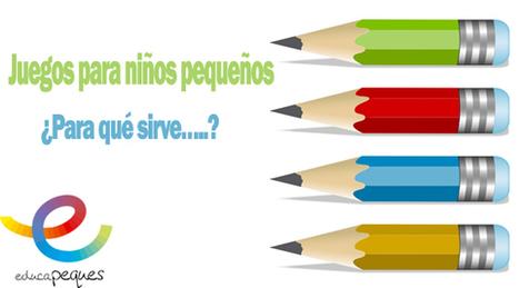 Juegos para niños pequeños: ¿Para qué sirve…..? | Educapeques Networks. Portal de educación | Scoop.it