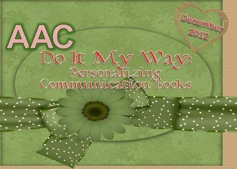 Do It My Way: Personalizing Communication Books   AAC & Language   Scoop.it