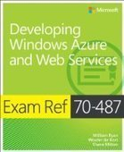 Exam Ref 70-487: Developing Windows Azure and Web Services - PDF Free Download - Fox eBook | Developing Windows Azure and Web Services | Scoop.it
