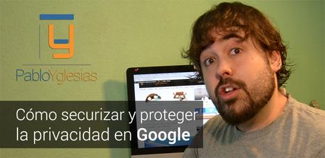 Seguridad en dos minutos (VI): Cómo gestionar la privacidad en Google | EDUCACIÓN en Puerto TIC | Scoop.it