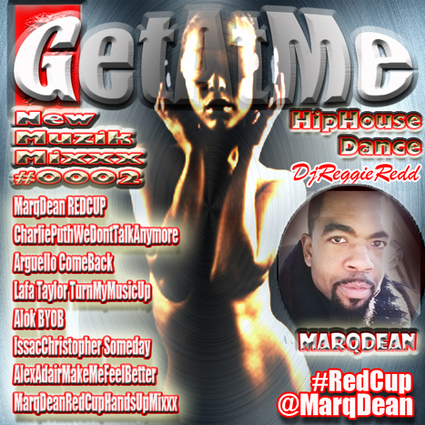 GetAtMe NewMuzikMixxx #0002 ft Marq Dean RED CUP and more... #ItsAboutTheMusic | GetAtMe | Scoop.it