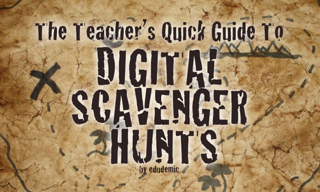 The Teacher's Quick Guide To Digital Scavenger Hunts - Edudemic | Year 9 Geography | Scoop.it