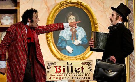 Le Billet : un Vaudeville endiablé | La compagnie le miroir aux alouettes | Scoop.it