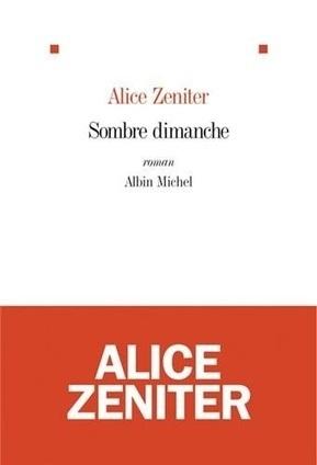 Cher bouquin: Sombre dimanche de Alice Zeniter lauréat du Prix du Livre Inter | Chronique autour du livre | Scoop.it