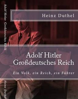 ADOLF HITLER  GROSSDEUTSCHES REICH | www.prwirex.com | Scoop.it
