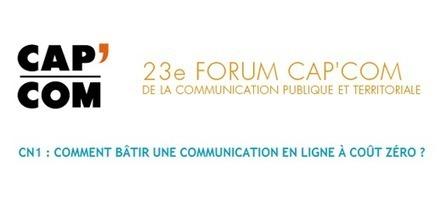 Cap'Com 2011 : Comment bâtir une communication en ligne à coût zéro ? | Gestion des services aux usagers | Scoop.it