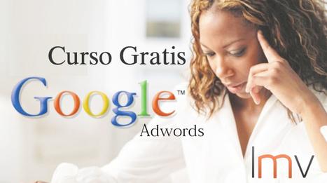 Curso de Adwords Gratuito y Online | Cursos y Recursos Gratuitos | Scoop.it