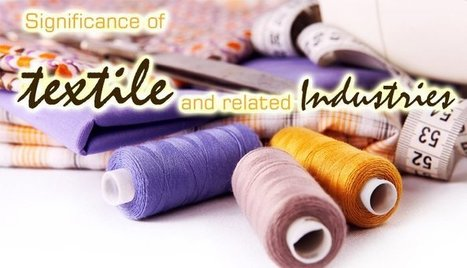 Significance of textile and related industries and its growth   Manufacturers Directory in India   Scoop.it