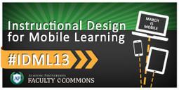 Instructional Design for Mobile Learning (#IDML13) - Free Professional Development - Faculty eCommons | Technology & Learning | Scoop.it