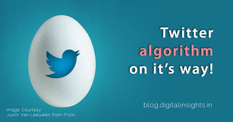Twitter algorithm on its way! What Businesses need to care about? | Digital & Social Media | Scoop.it