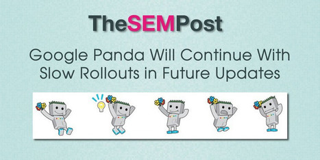 Google Panda Future Updates Will Continue to Rollout Very Slowly | Media Gridiron - Internet Marketing Guru | Social Media Management | Scoop.it