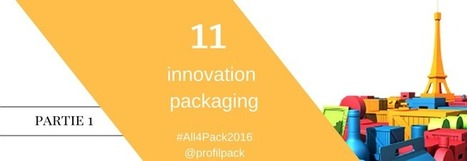 All4Pack Paris 2016 : 11 innovation packaging à découvrir   Innovation Pack   Scoop.it