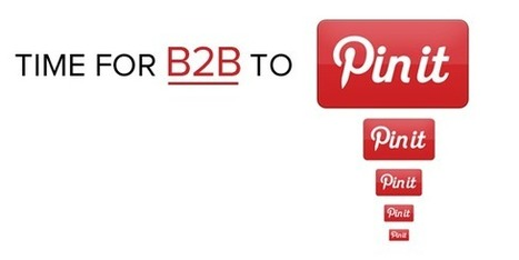 B2B Pinterest Social Media Marketing: 40 Ideas to Get You Started | Web Social & Business: adoptez les bonnes pratiques ! | Scoop.it