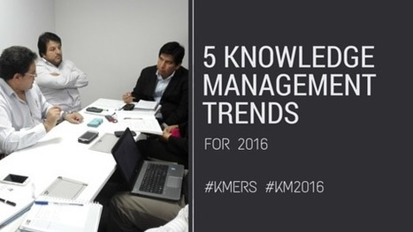 5 Knowledge management trends for 2016 | KnowledgeManagement | Scoop.it