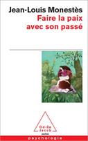 Faire la paix avec son passé - Éditions Odile Jacob | Education Communication Books  Lectures Apprentissage Music  Learning1 | Scoop.it