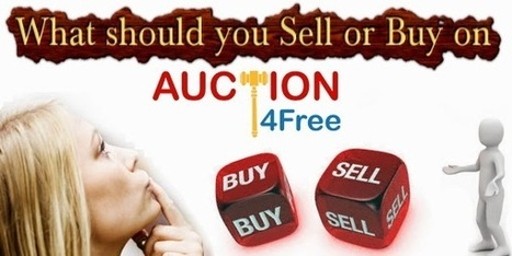 What should you Sell or Buy on Auction4Free? | Classified Ads Guide | Productivity-Tips | Scoop.it