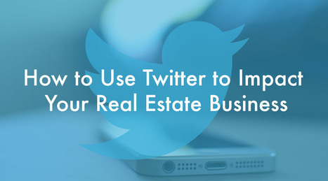 Can Twitter to Impact Your Real Estate Business? YES! | Social Media & SEO | Scoop.it