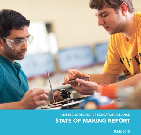 State of Making Report Highlights University Best Practices for Maker Movement | Higher Education | Scoop.it