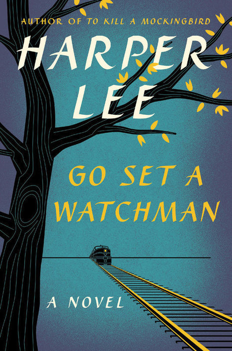 Here's Why You Should Read 'Go Set A Watchman' | Book News Readers Can't Live Without | Scoop.it