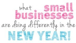 What Small Businesses Are Doing Differently in the New Year   Small Business   Scoop.it